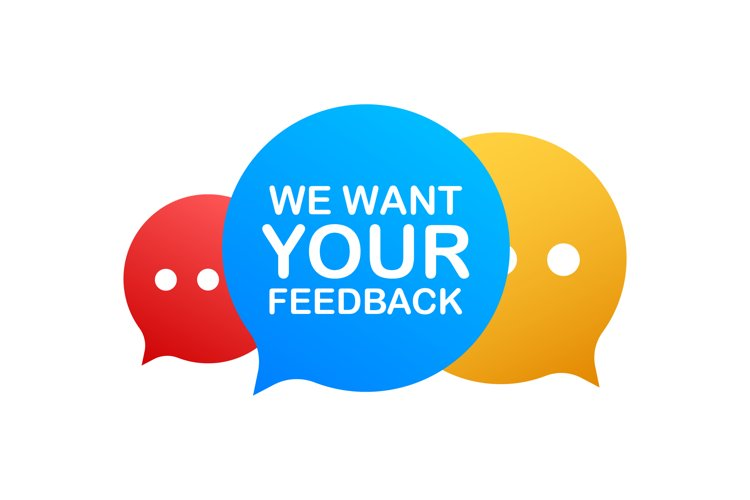 We want your feedback written on speech bubble example image 1