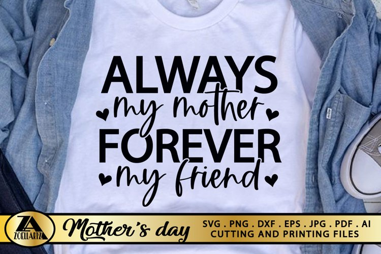 Mom SVG Mothers Day SVG Mom Life SVG Always My Mother Quote example image 1