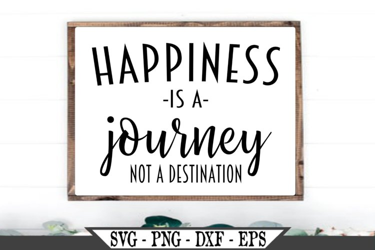 Happiness Is A Journey Not A Destination SVG example image 1