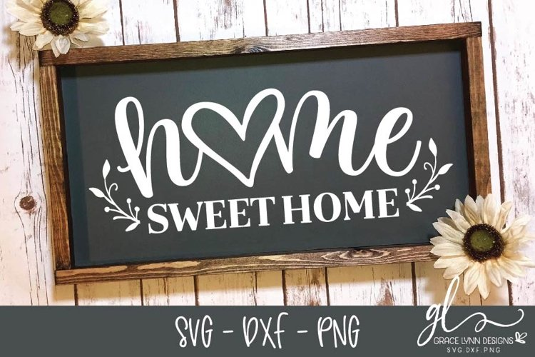 Home Sweet Home - Cut File - SVG, DXF & PNG