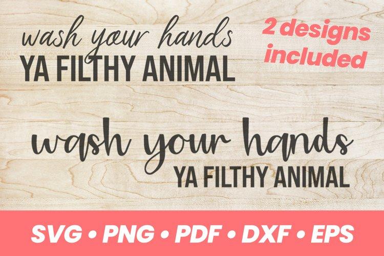 Wash Your Hands Ya Filthy Animal SVG, Digital Cut File