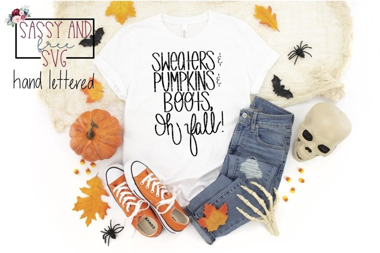 Sweaters & Pumpkins & Boots, Oh Fall! Hand Lettered SVG example image 1