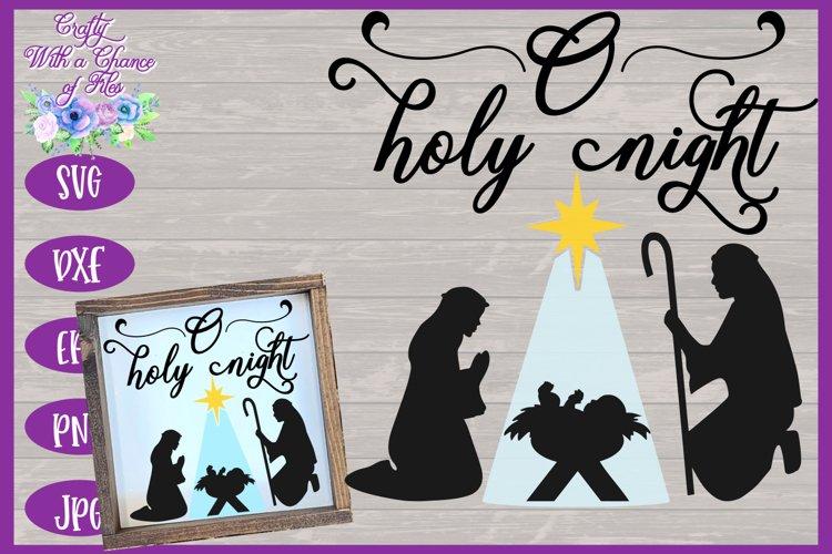 Christmas SVG | O Holy Night SVG | Nativity Scene SVG example image 1