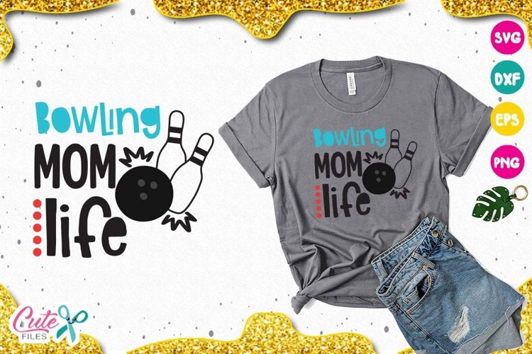 Bowling mom life SVG, sport cut files for craftter example image 1