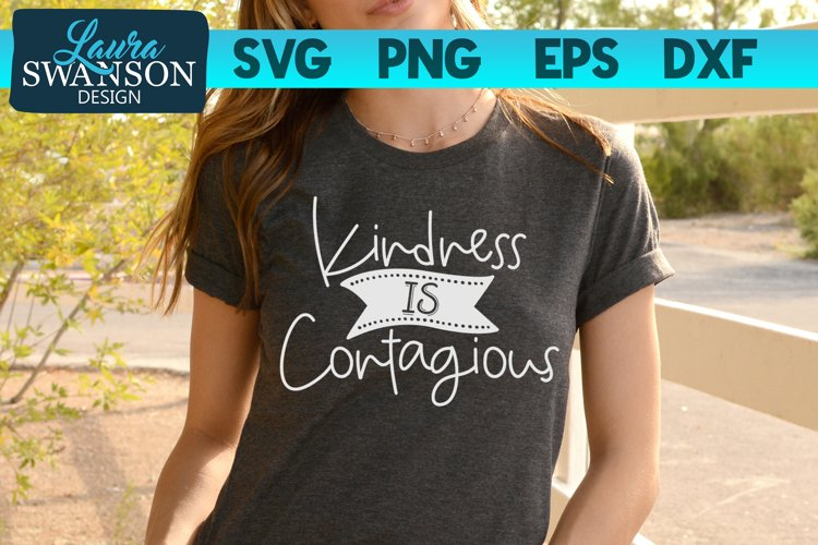 Kindness is Contagious SVG Cut File | Motivational SVG