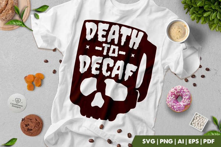 Coffee SVG | Death to Decaf | Coffee Quote SVG example image 1
