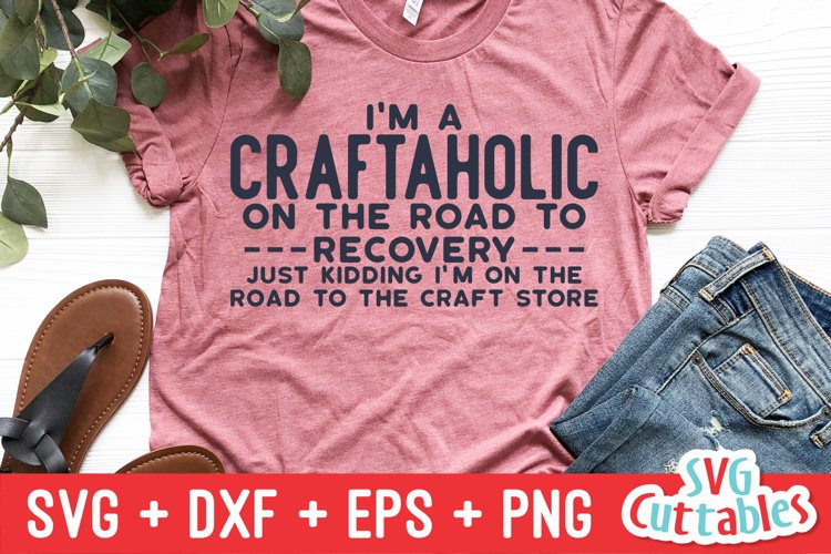 Crafting SVG   Im A Craftaholic On The Road To Recoversy