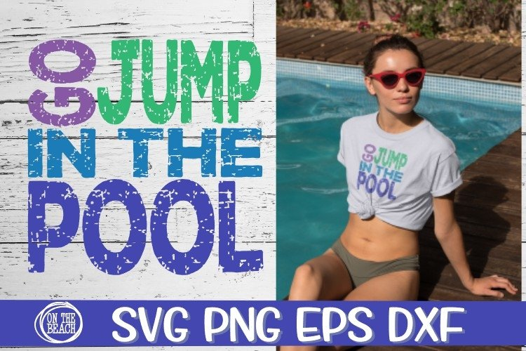 Go Jump In The Pool - SVG PNG EPS DXF