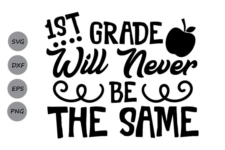 1st grade will never be the same svg, school svg, 1st grade example image 1