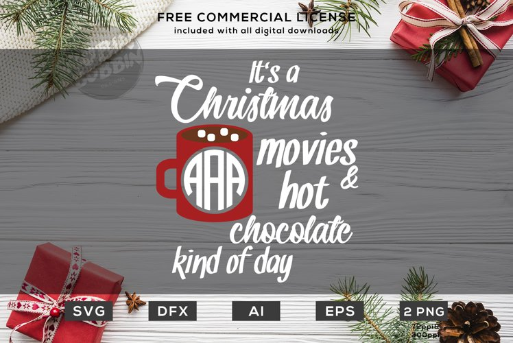 It's A Christmas Movies Hot Chocolate Kind Of Day - SVG File example image 1