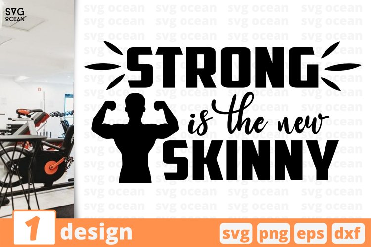 STRONG IS THE NEW SKINNY SVG CUT FILE | Fitness cricut example image 1