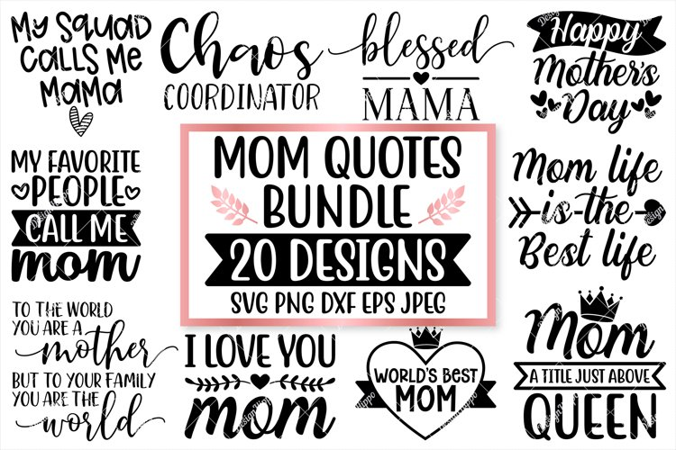 Mom Quotes SVG Bundle, 20 Designs, SVG PNG DXF Cutting Files