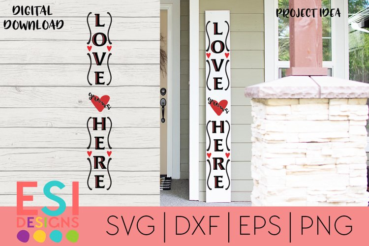 Valentines Porch Sign SVG |Love Grows Here