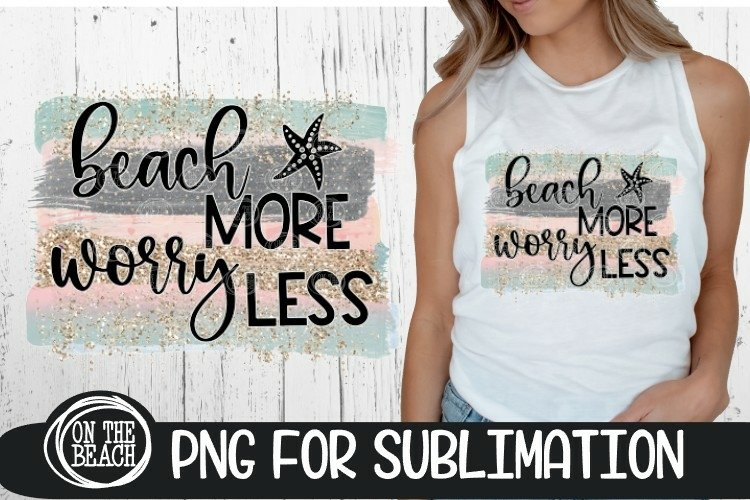 Beach More Worry Less - Pastel - Glitter - PNG Sublimation
