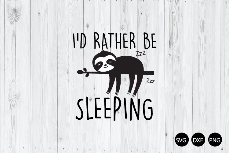 Id Rather Be Sleeping SVG, Sloth Quote SVG