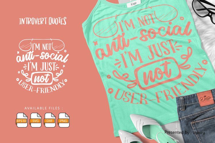 I'm Not Anti Social I'm Just Not User Friendly | Lettering example image 1