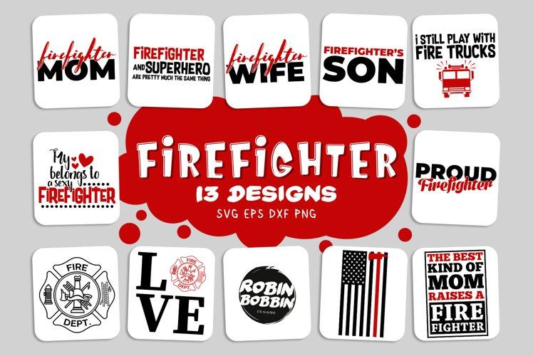 Firefighter SVG Bundle - 13 designs