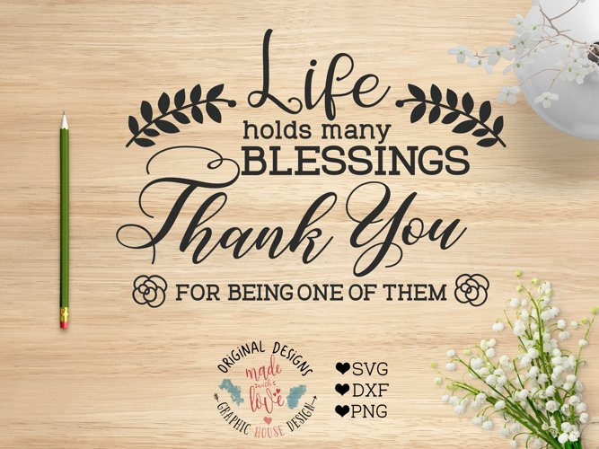 Life Holds Many Blessings Thank you For Being One of Them example image 1
