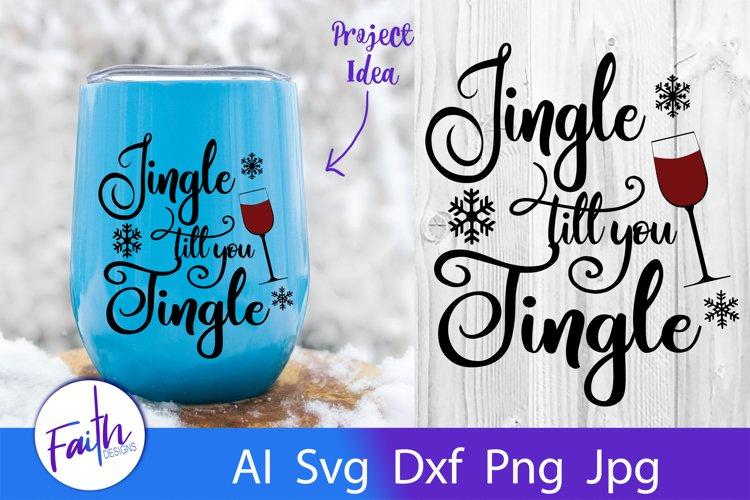 Jingle Till You Tingle Wine Glass Svg Cut File example image 1