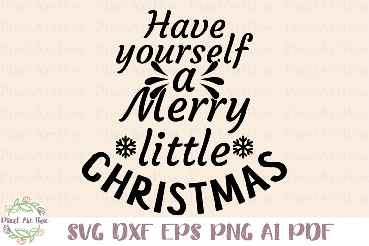Have Yourself A Merry Little Christmas - Cut File example image 1