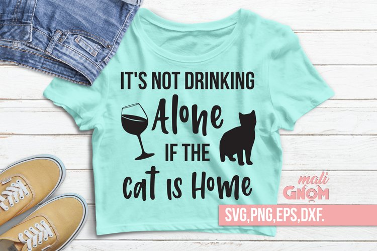 It's Not Drinking Alone If The Cat Is Home svg, Funny Fur Mo example image 1