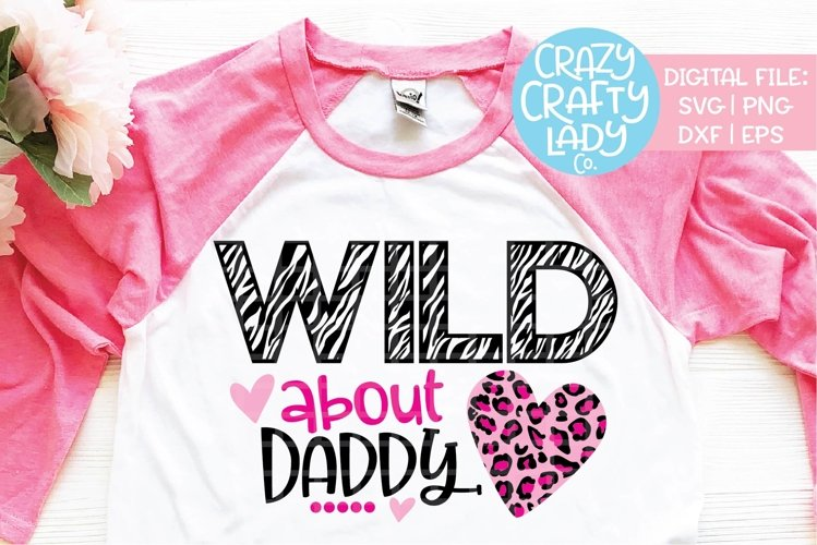 Wild About Daddy SVG DXF EPS PNG Cut File example image 1
