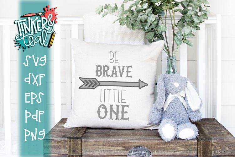 Be Brave Little One Nursery SVG example image 1