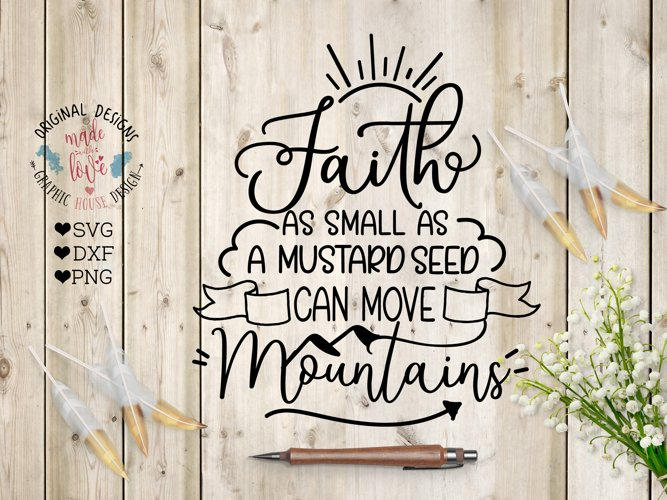 Faith as small as a mustard seed can move mountains