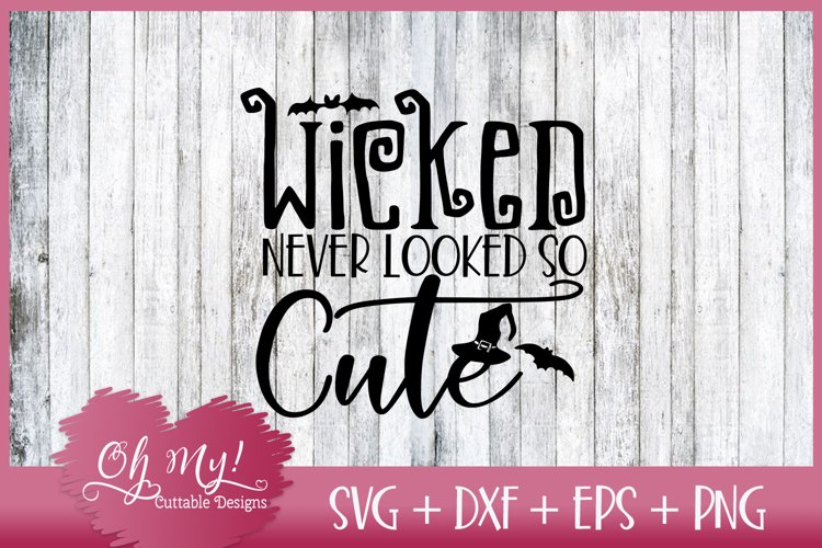 Wicked Never Looked So Cute - SVG DXF EPS PNG example image 1