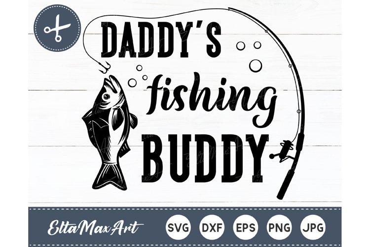 Download Daddys Fishing Buddy Svg Fish Svg Fishing Svg Fishing 643458 Cut Files Design Bundles