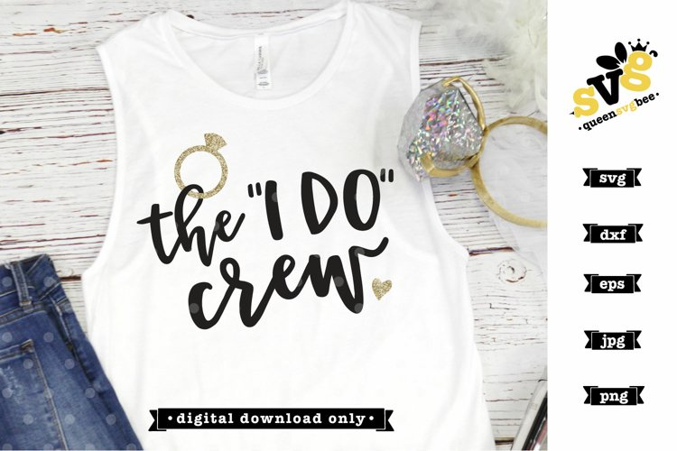 Bridesmaid SVG file| The I Do Crew SVG design