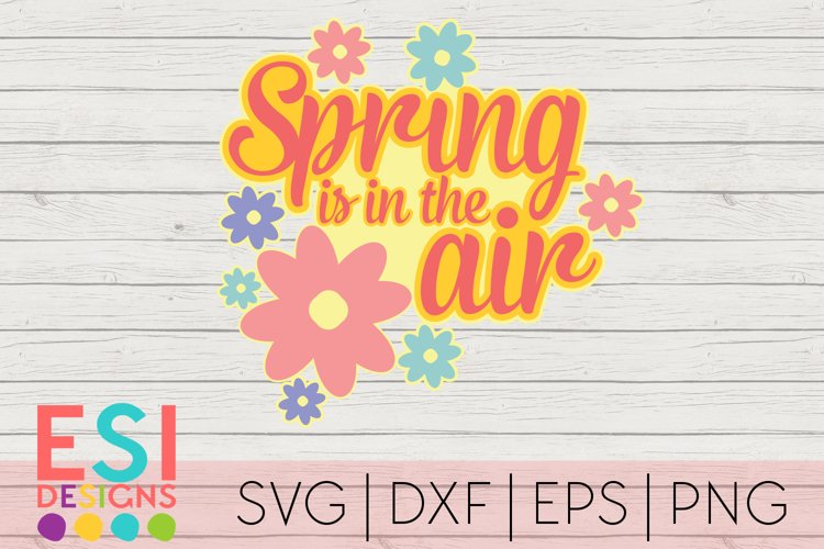 Spring is in the air | Quote Design | SVG, DXF, EPS, PNG