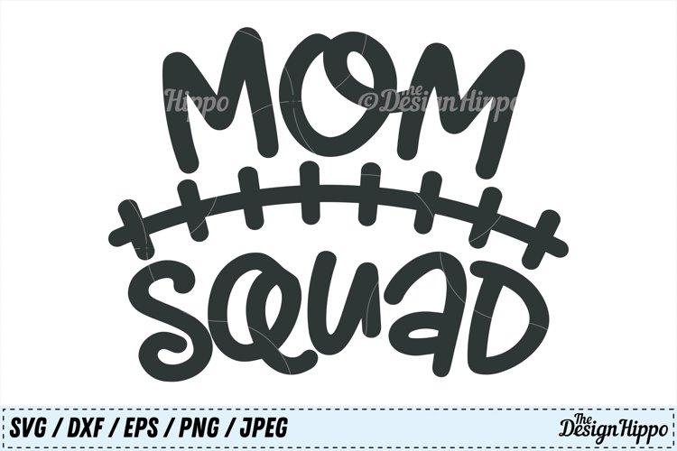 Mom squad svg, Mom svg, Squad svg, Football mom svg, Cricut example image 1