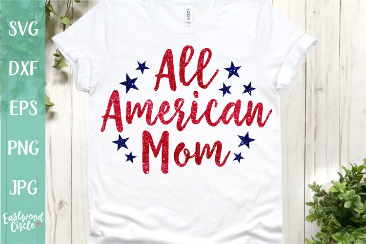 All American Mom - A 4th of July SVG Cut File example image 1