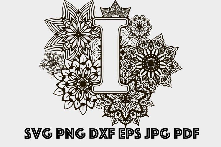 Letter I Mandala SVG, Alphabet Svg, Letters SVG, Mandala SVG