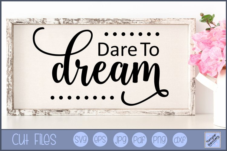 Dare To Dream SVG | Farmhouse SVG | Farmhouse Saying