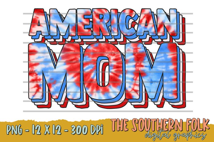 Tie Dye American Mom PNG File, Sublimation Design