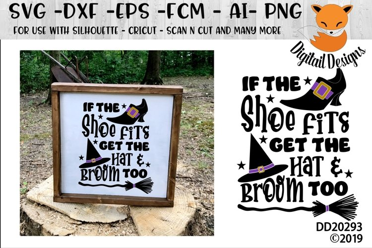 If the Shoe Fits Get the Hat And Broom Too Halloween SVG example image 1