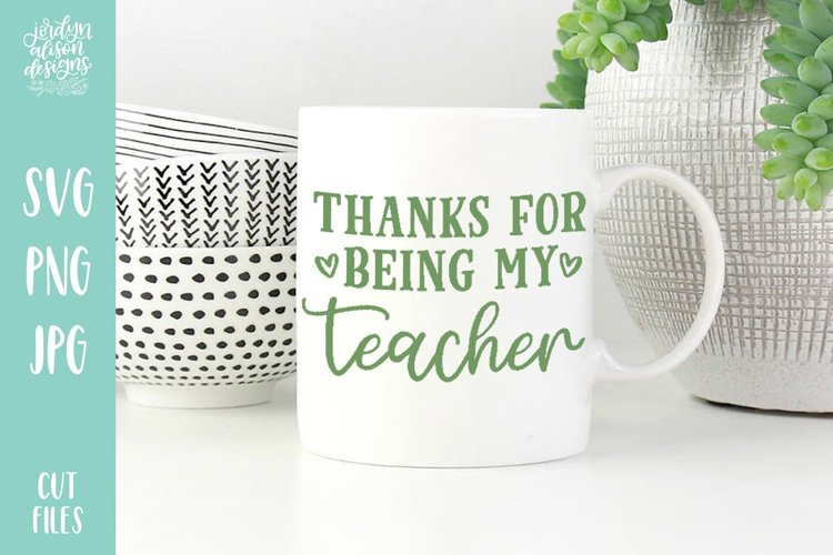 Thanks For Being My Teacher, Back To School Gift SVG
