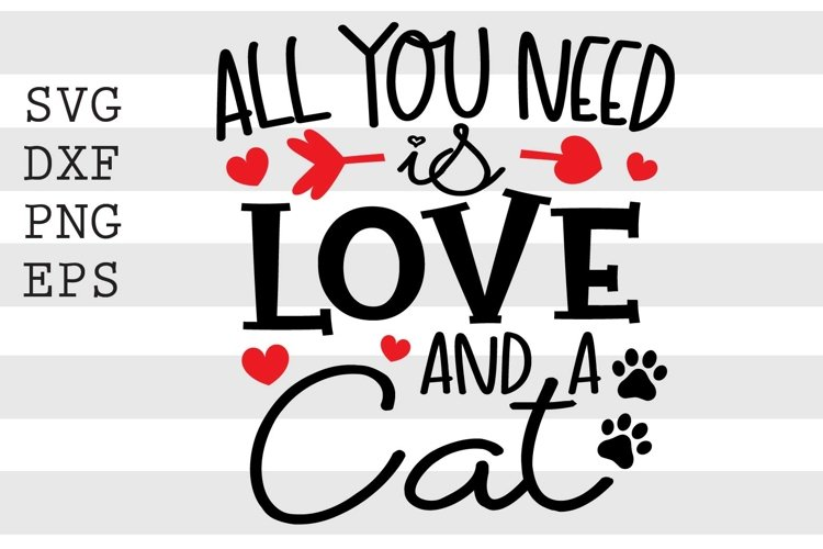 All You Need Is Love And A Cat SVG
