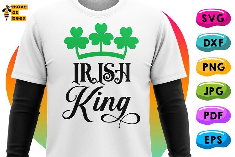 Irish King Svg, Patrick's Day King Shirt Svg for Boy Man Dad example image 1