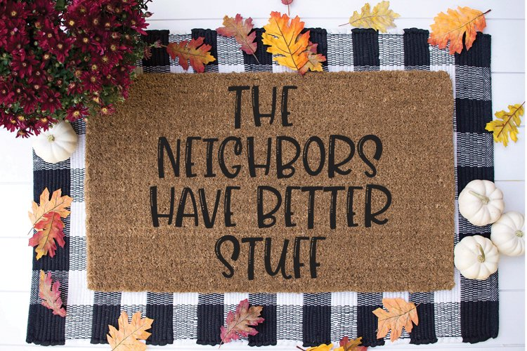 Funny Doormat SVG - The Neighbors Have Better Stuff example image 1
