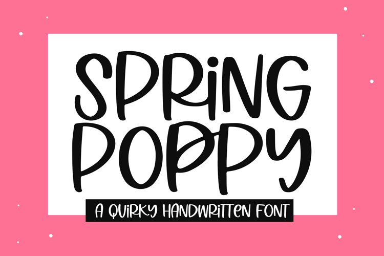 Spring Poppy - A Quirky Handwritten Font example image 1