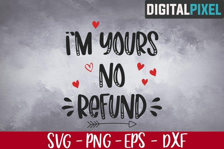 Im Yours No Refund Svg, Valentines Svg, Heart Svg, Love