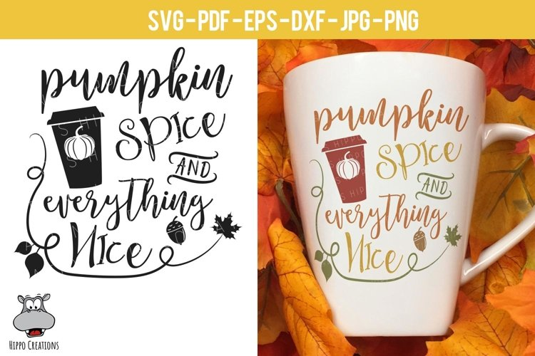 Pumpkin Spice and Everything Nice SVG, Coffee Travel Mug EPS example image 1