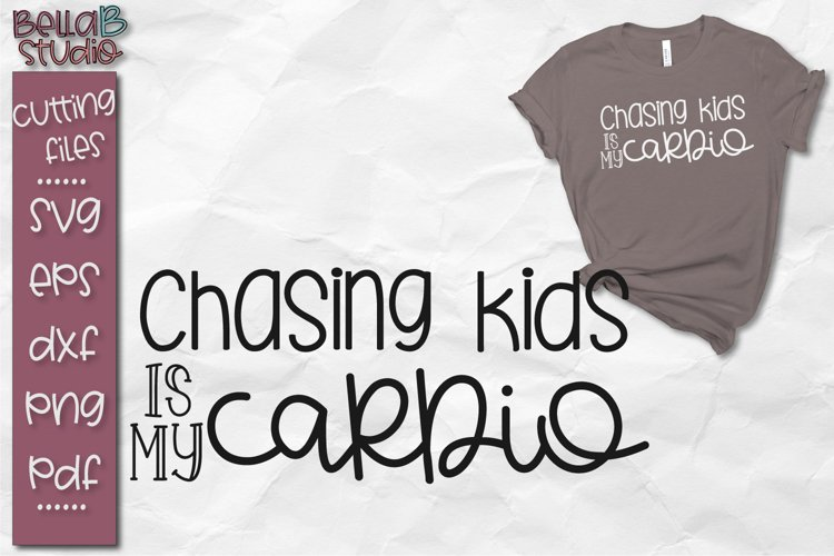 Funny Mom SVG, Chasing Kids is My Cardio SVG