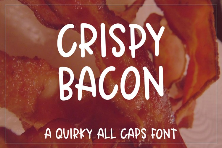 Crispy Bacon - A quirky all caps font example image 1