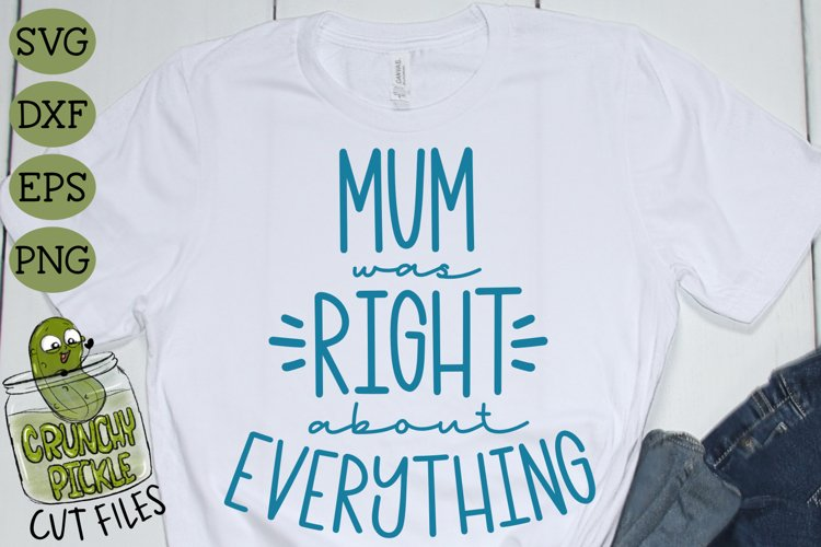 Mum Was Right SVG Cut File