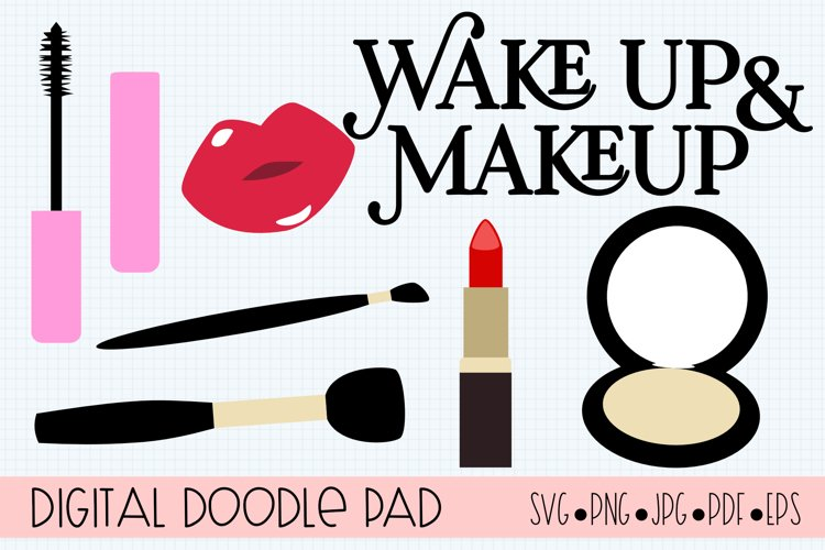 Wake Up & Makeup SVG Cut Files for Cricut & Silhouette
