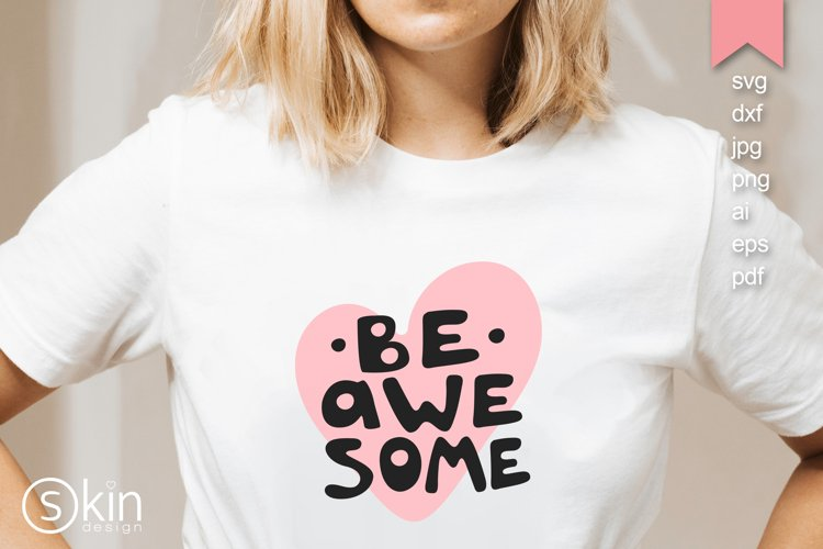 BE AWESOME in vector format, svg, sublimation print design